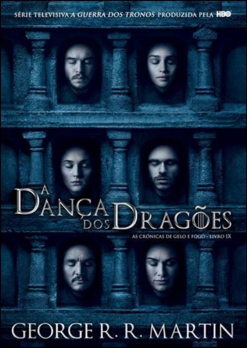As Crónicas de Gelo e Fogo: a dança dos dragões - Livro 9
