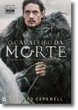 As Crónicas Saxónicas: o cavaleiro da morte - Vol. 2