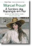 Em Busca do Tempo Perdido: à sombra das raparigas em flor - Vol. II