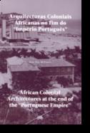 Arquitecturas Coloniais Africanas no Fim do Império Português