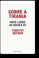 Sobre a Tirania - Vinte Lições do Século XX
