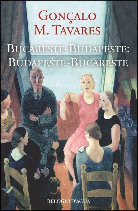 Bucareste-Budapeste: Budapeste-Bucareste