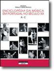 Enciclopédia da Música em Portugal no Século XX  (volume 1 ? A a C)