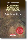 Lugares Mágicos de Portugal - Espírito da Terra