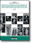 Enciclopédia da Música em Portugal no Século XX - (Volume 3 - L a P)