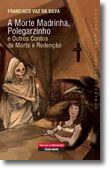 A Morte Madrinha, Polegarzinho e outros contos de morte e redenção