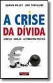 A Crise da Dívida - Auditar - Anular - Alternativa Política