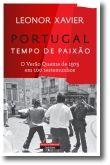 Portugal, Tempo de Paixão: O Verão Quente de 1975 em 100 testemunhos