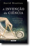 A Invenção da Ciência: nova história da revolução científica