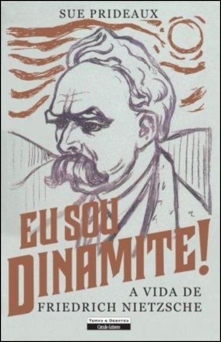 Eu Sou Dinamite! A vida de Friedrich Nietzsche