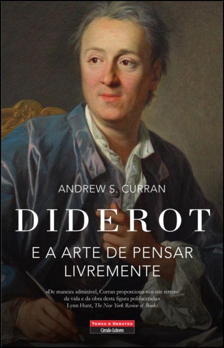 Diderot e a Arte de Pensar Livremente