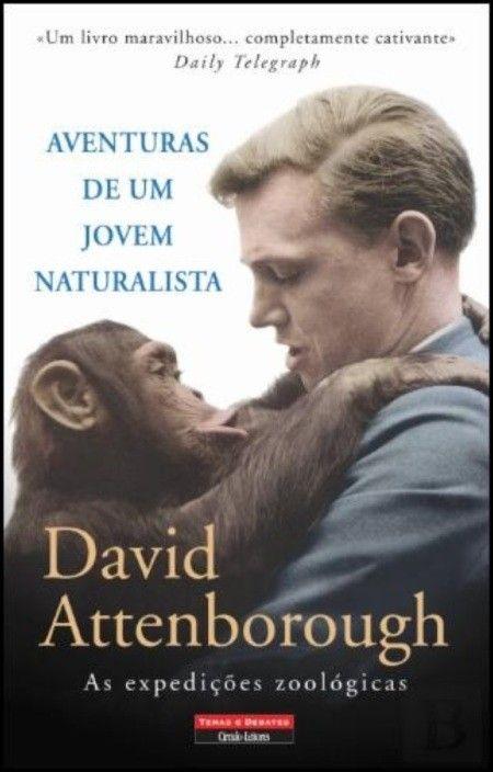 Aventuras de um Jovem Naturalista: as expedições zoológicas