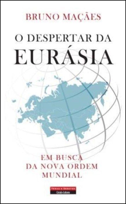 O Despertar da Eurásia: em busca da nova ordem mundial
