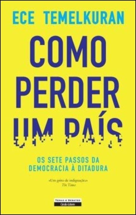 Como Perder um País: os sete passos da democracia à ditadura