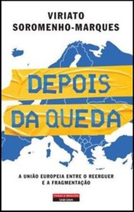 Depois da Queda: a União Europeia entre o reerguer e a fragmentação