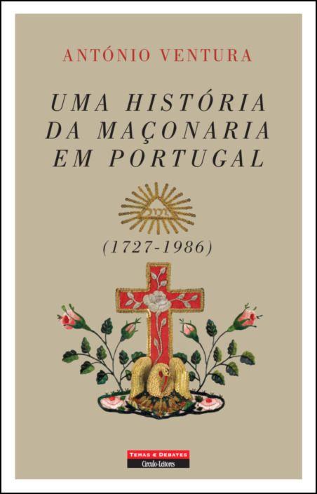 Uma História da Maçonaria em Portugal (1727-1986)