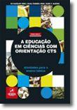 A Educação em Ciências com Orientação CTS