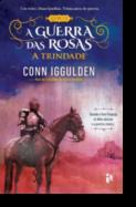 A Guerras das Rosas: a trindade - Volume II