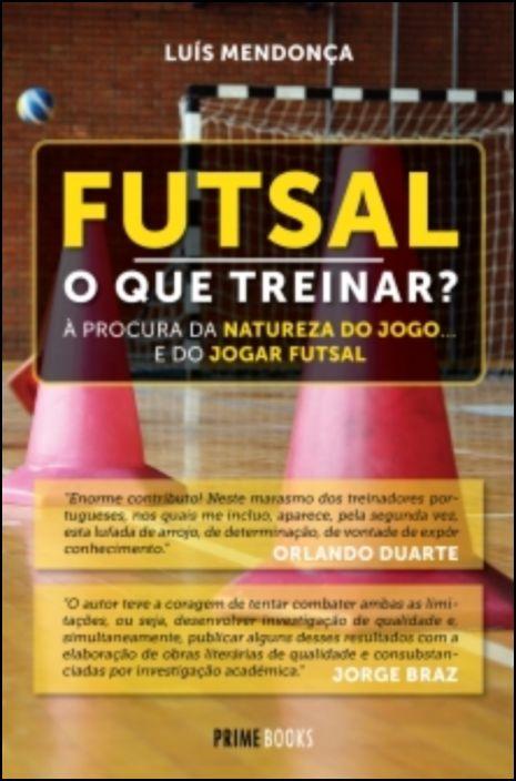 Futsal - O que Treinar?