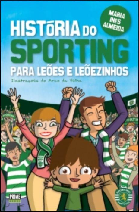 História do Sporting para Leões e Leõezinhos