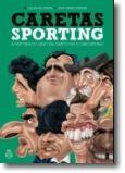 Caretas do Sporting - A história do leão em cartoons e caricaturas