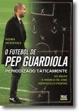 O Futebol de Pep Guardiola: periodizado taticamente