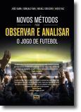 Novos Métodos para Observar e Analisar o Jogo de Futebol