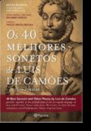 Os 40 Melhores Sonetos de Luís de Camões e Outros Poemas