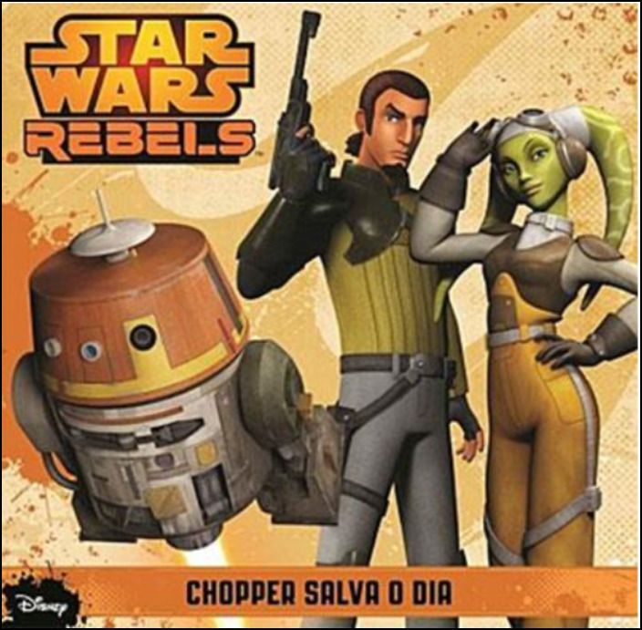 Star Wars Rebels - Chopper Salva o Dia