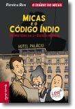 Micas e o Código Índio