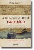 A Conquista Do Brasil 1500-1600
