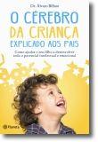 O Cérebro da Criança Explicado aos Pais