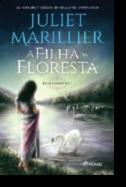 Trilogia Sevenwaters: a filha da floresta - Vol. I