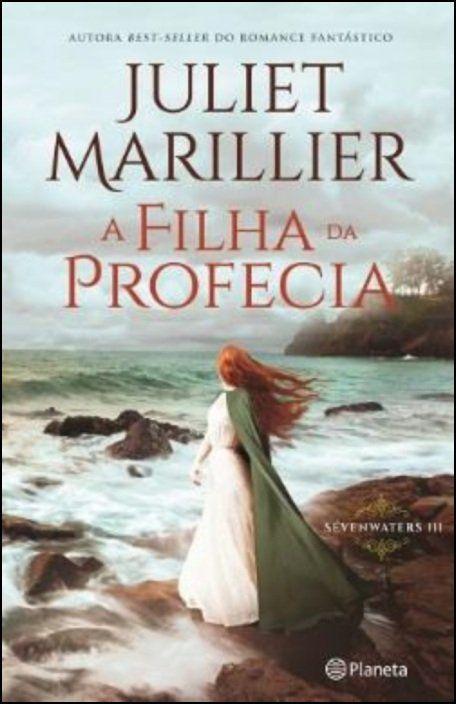Trilogia Sevenwaters: a filha da profecia - Vol. III