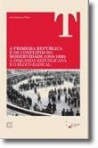A I República e os Conflitos da Modernidade (1919-1926): A Esquerda Republicana e o Bloco Radical