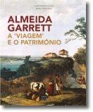 Almeida Garrett: a viagem e o património