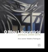 O Meu Laboratório: pintura 2008-2016