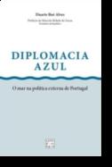 Diplomacia Azul - O mar na política externa de Portugal