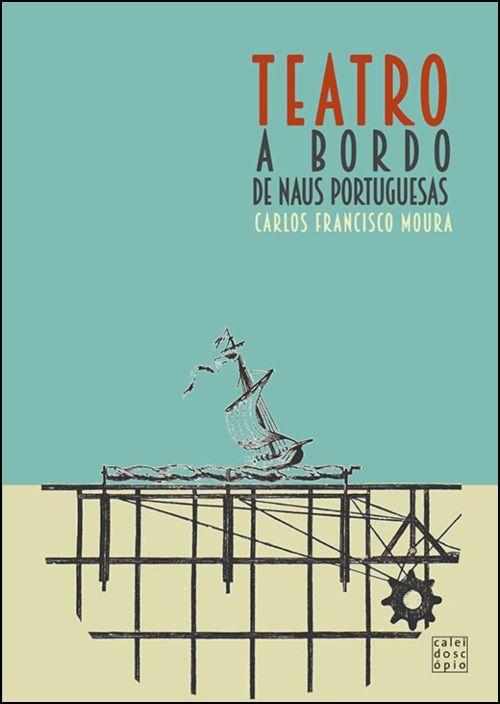 Teatro a Bordo de Naus Portuguesas nos Séculos XV-XVIII