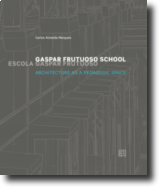 Gaspar Frutuoso School - Architecture as a pedagogic space
