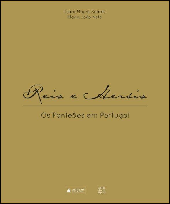 Reis e Heróis - Os Panteões em Portugal