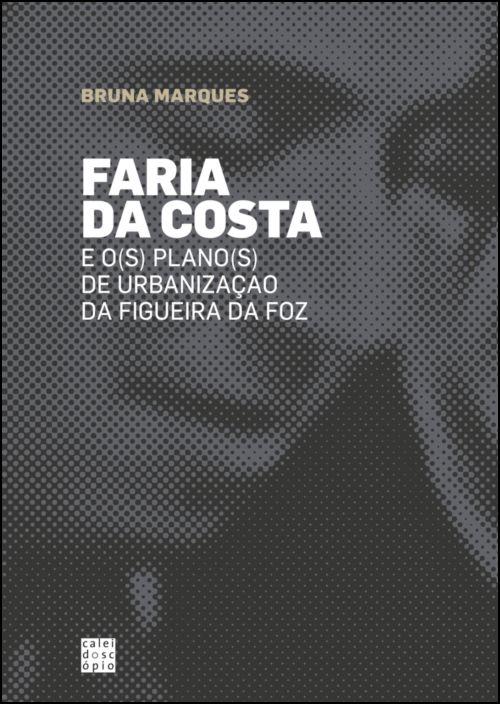 Faria da Costa e o(s) Plano(s) de Urbanização da Figueira da Foz