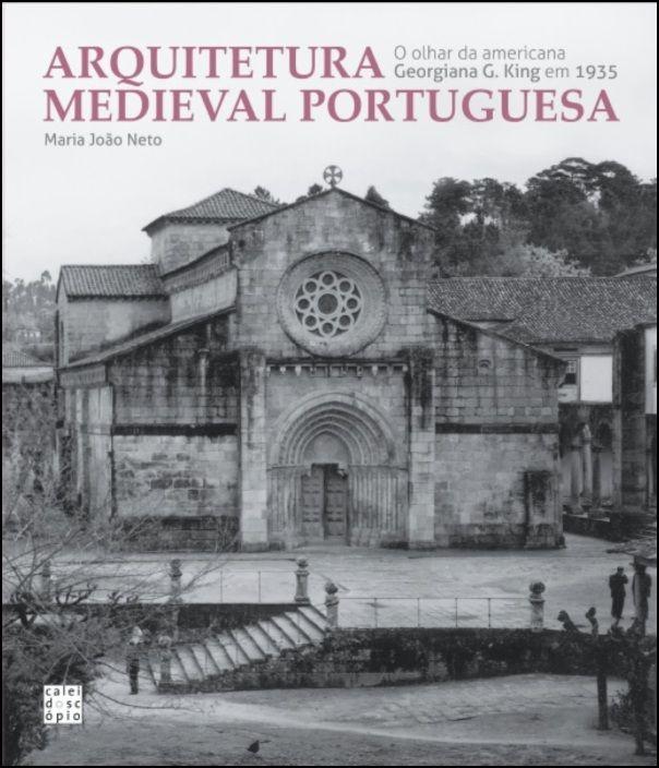 Arquitetura Medieval Portuguesa - O olhar da americana Georgiana G. King em 1935