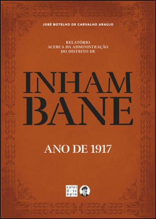 Relatório Acerca da Administração do Distrito de Inhambane (ano de 1917)