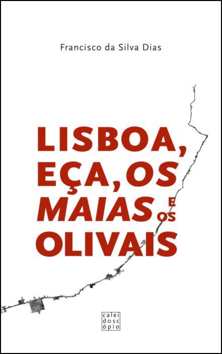 Lisboa, Eça, Os Maias e os Olivais