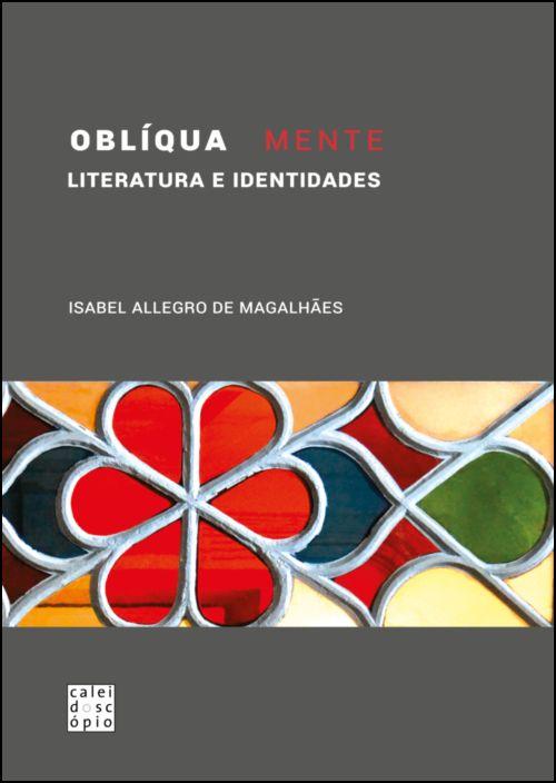 Oblíqua Mente: literatura e identidades