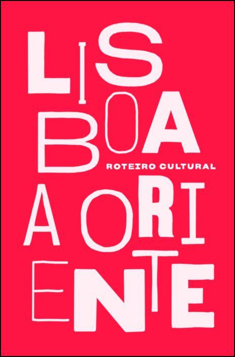 Lisboa a Oriente - Roteiro Cultural