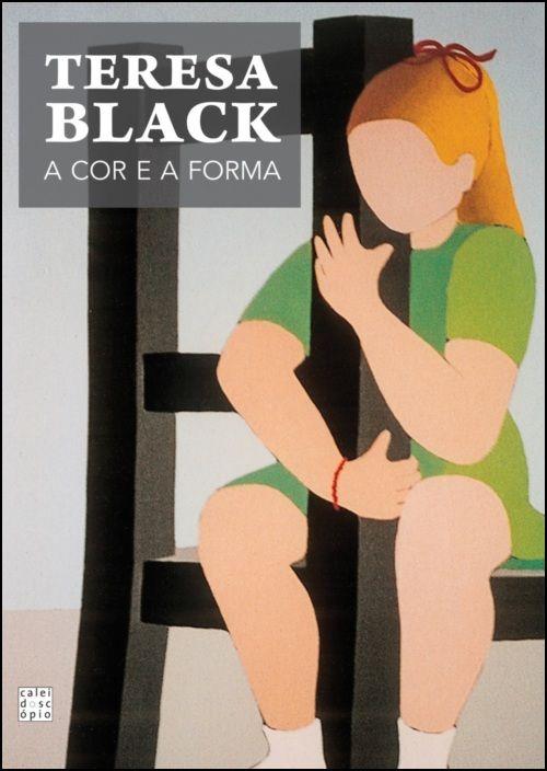 Teresa Black - A Cor e a Forma