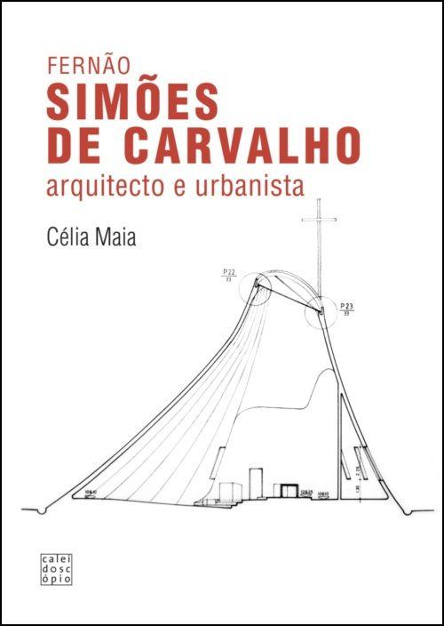 Fernão Simões de Carvalho - Arquitecto e Urbanista