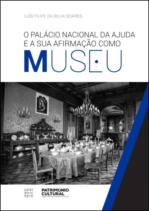 O Palácio Nacional da Ajuda e a Sua Afirmação como Museu